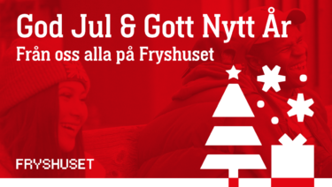 En jul- och nyårshälsning från Fryshuset
