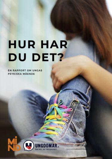 Ny rapport om ungas psykiska mående: Unga uppger att de saknar vuxna att prata med om hur de mår